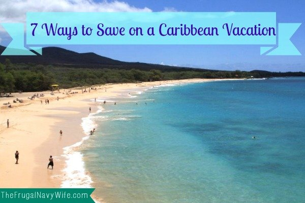 7 ways to save on a Caribbean Vacation