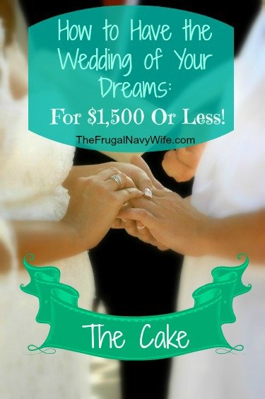 Saving Money on the Wedding Cake | How to Have the Wedding of Your Dreams for $1,500 or Less!