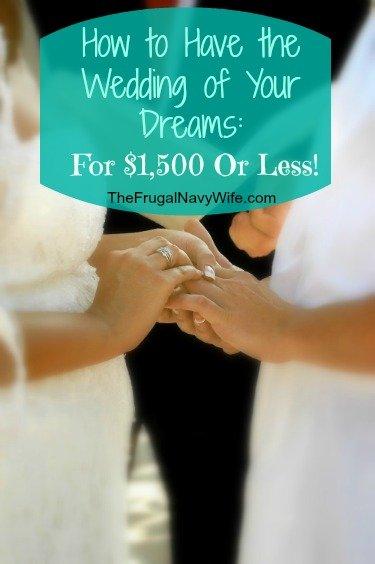 How to Have Your Dream Wedding for $1,500 or LESS!