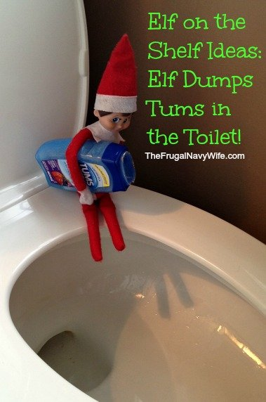 Elf on the Shelf Ideas: Elf Dumps Tums in the Toilet!