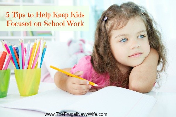 5 Tips to Help Keep Kids Focused on School Work