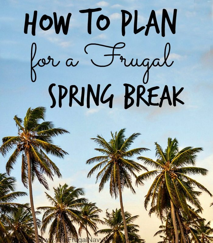 How to Plan for a Frugal Spring Break
