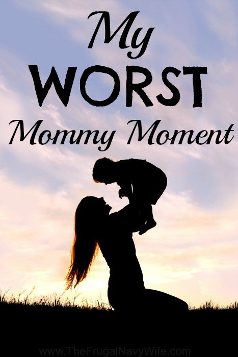 My Worst Mommy Moment