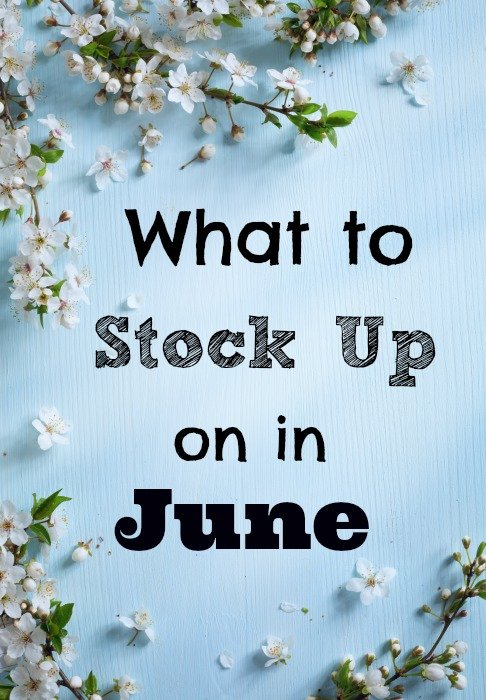 What to Stock Up on in June