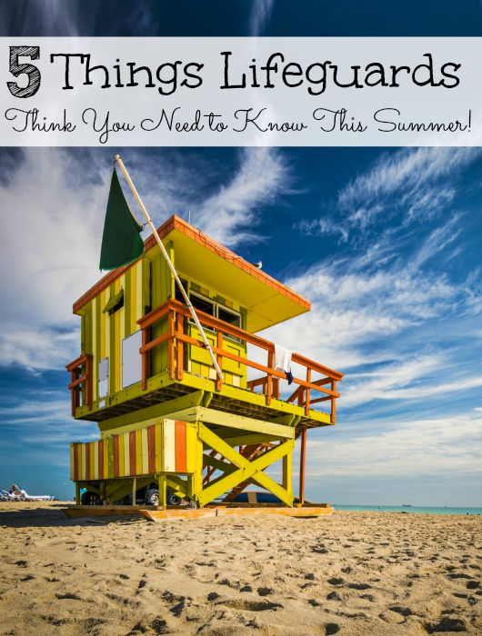 Top 5 Things Lifeguards Think You Need to Know This Summer!