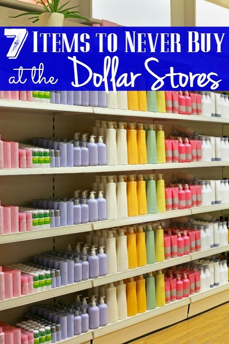 7 Items to Never Buy at the Dollar Stores