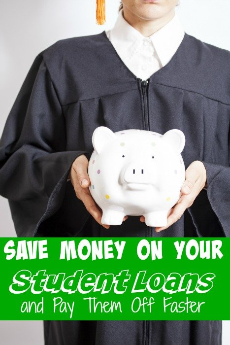 Save Money on Your Student Loans and Pay Them Off Faster