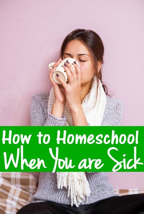 How to Homeschool When You are Sick