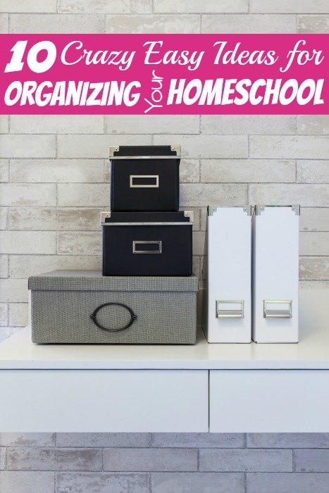 10 Easy Ideas for Organizing Your Homeschool