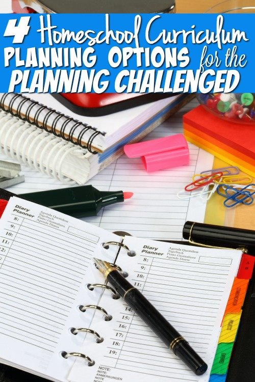 4 Homeschool Curriculum Planning Options for the Planning Challenged