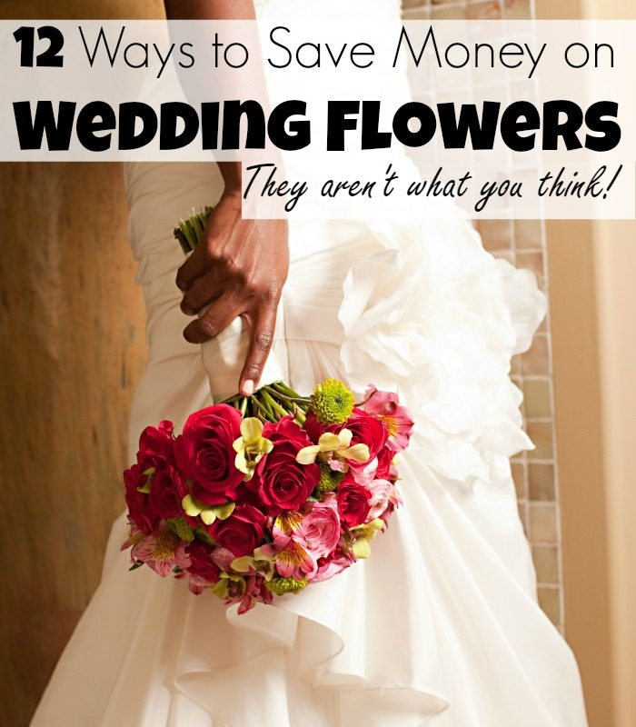 Cheap Wedding Flowers – 12 Ways to Save Money on Wedding Flowers
