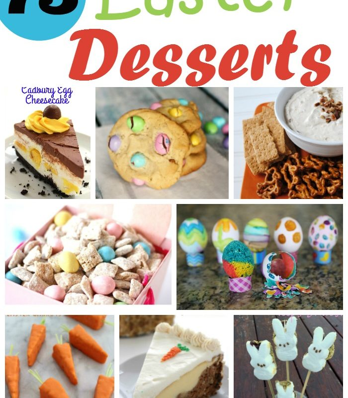 75 Amazing Must Try Easy Easter Desserts
