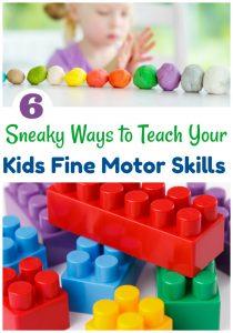 6 Sneaky Ways to Teach Your Kids Fine Motor Skills