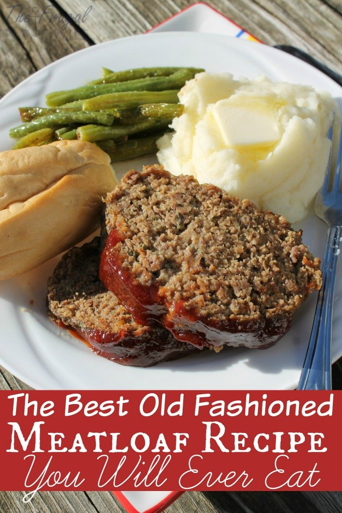 This old fashioned meatloaf recipe has been passed down for a few generations and is still one of my favorites meatloaf recipes ever! See why! #Meatloaf #FrugalNavyWife #Recipes #OldFashionRecipe