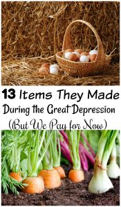 13 Items They Made During the Great Depression (But We Pay for Now)