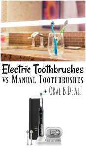Electric Toothbrushes vs Manual Toothbrushes + Oral B Deal!