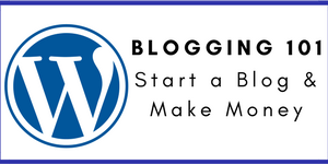Blogging 101: Start A Blog