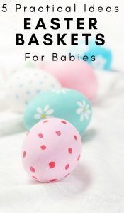 5 Easter Basket Ideas For Babies