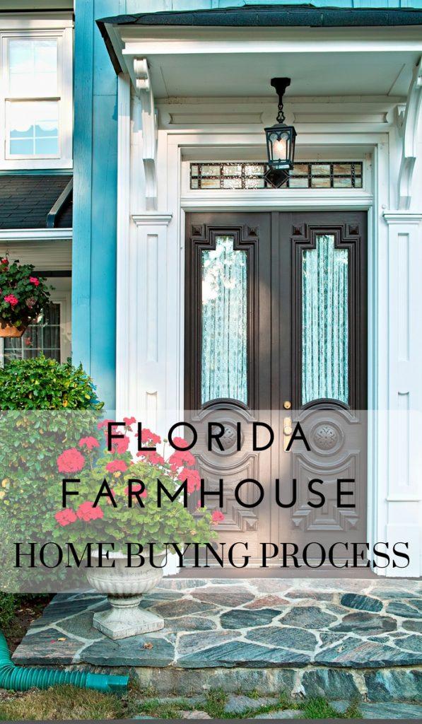 Florida Farmhouse - Home Buying Process