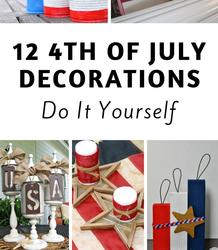12 DIY's For 4th of July Decorations
