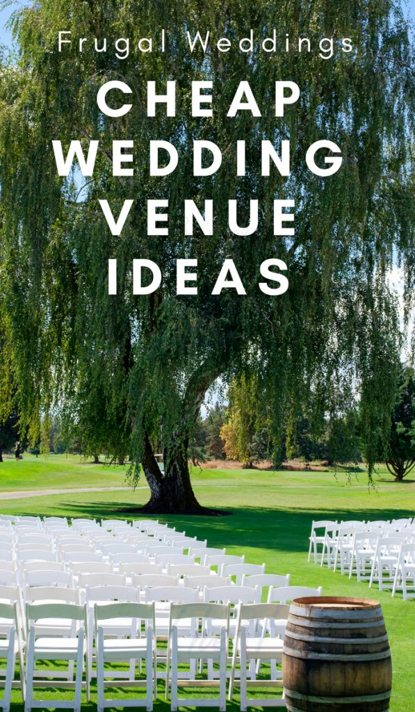 Save Money on the Wedding Venue | How to Have the Wedding of Your Dreams for $1,500 or Less! 17 Cheap Wedding Venue Ideas to ponder today. #weddings #frugalwedding #weddingvenue #thefrugalnavywife | Weddings | Wedding Venue | Save Money On Weddings