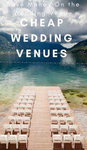 Save Money on the Wedding Venue – 17 Cheap Wedding Venue Ideas