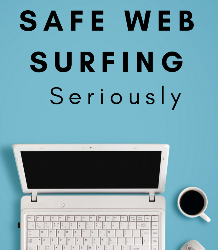 Why You Need to Take Safe Web Surfing Seriously