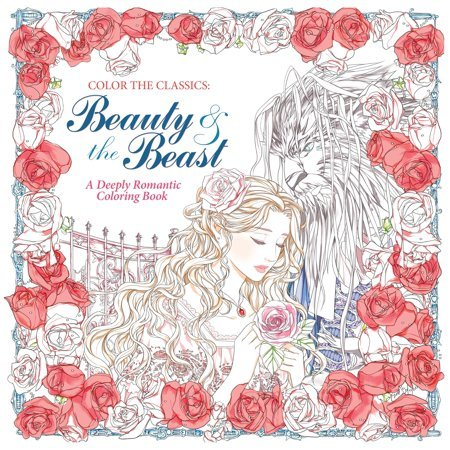 Color the Classics: Beauty and the Beast: A Deeply Romantic Coloring Book (Paperback)