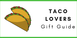 Taco Lovers Gift Guide