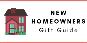 New Homeowners Gift Guide