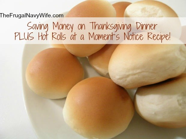 Saving Money on Thanksgiving Dinner + Hot Rolls at a Moment's Notice Recipe!