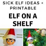 I came up with the perfect hack to get out of moving the elf for a few days. We have done several versions of our Sick Elf on the Shelf. Here are a few! #elfontheshelf #sickelfontheshelf #frugalnavywife #christmas #elfontheshelfideas   Elf On The Shelf Ideas   Sick Elf On The Shelf Ideas   Elf On The Shelf   Ways to not have to move the Elf on the Shelf