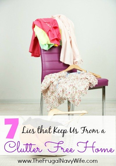 7 lies that keep us from a clutter free home