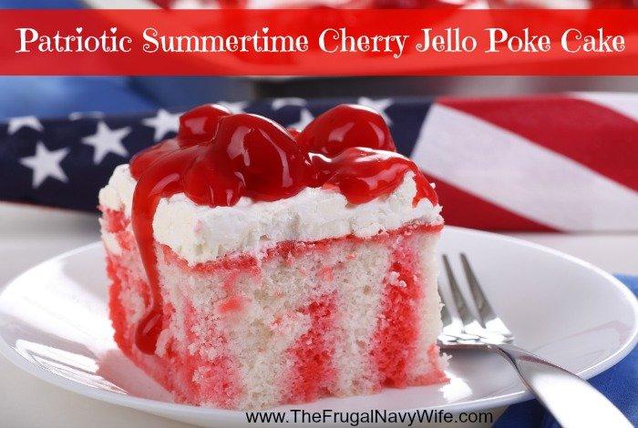 Patriotic Summertime Cherry Jello Poke Cake