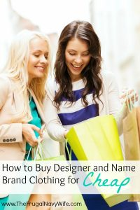 Looking for ways to save without losing the designer or name brands you love? Here are our secrets on getting name-brand clothing for cheap! #frugalnavywfie #namebrandclothing #designerclothes #savingmoneytips #clothinghacks #frugallivingtips | Designer Clothing for Cheap | Shopping for Clothing Tips | Clothes Shopping for Frugalista | Frugal Shopping Tips | Name Brand Clothing for Cheap | Saving Money on Clothing