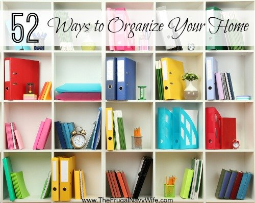 52 Ways to Organize Your Home