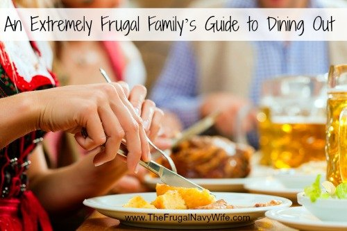 An Extremely Frugal Family's Guide to Dining Out