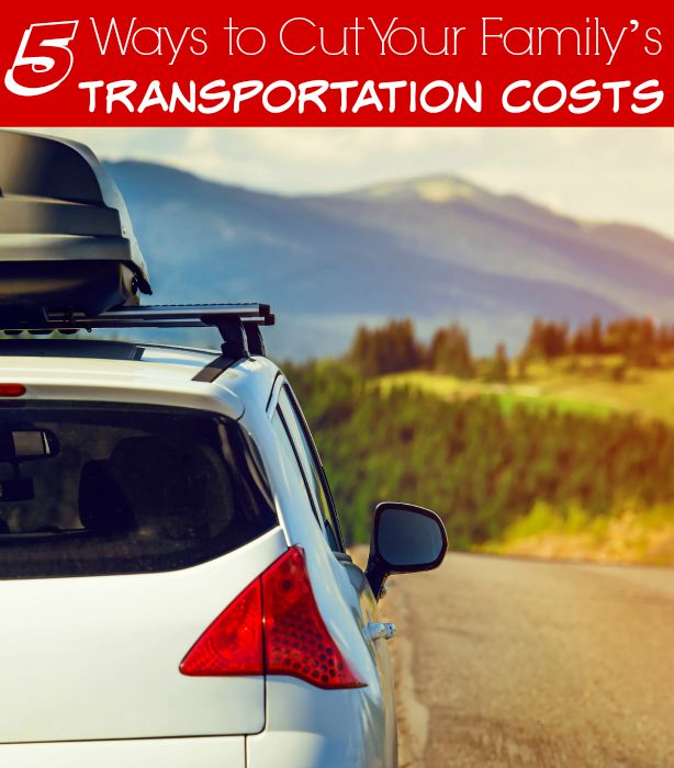 5 Ways to Cut Your Family's Transportation Costs