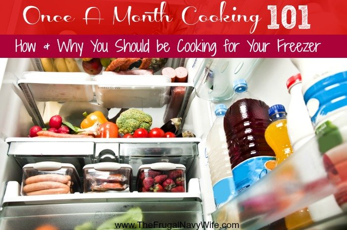 Once A Month Cooking 101 – How & Why You Should be Cooking for Your Freezer