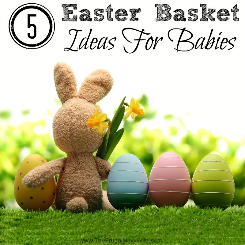 Easter archives the frugal navy wife 5 easter basket ideas for babies negle Choice Image