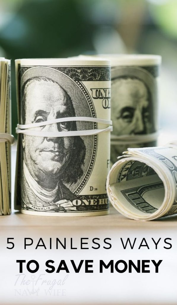 Looking for painless ways to Save Money? Here are 5 simple ways to save $25 today that you haven't thought of yet! Do these long term for even more savings. #savingmoney #frugalliving #frugalnavywife #money #moneyhacks #waystosavemoney | Money Hacks | Saving Money | Ways to Save Money | Frugal Living