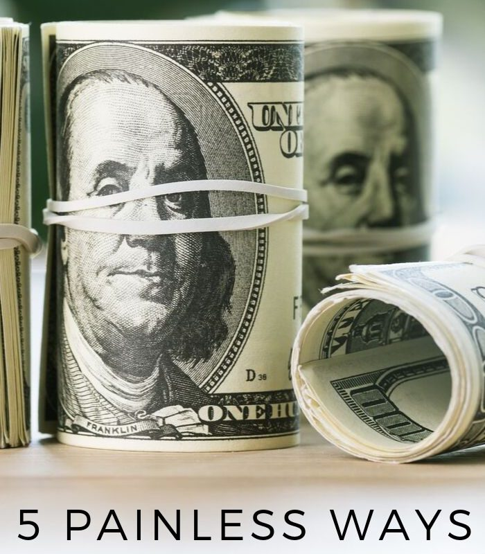 5 Painless Ways to Save Money – Save $25 TODAY!