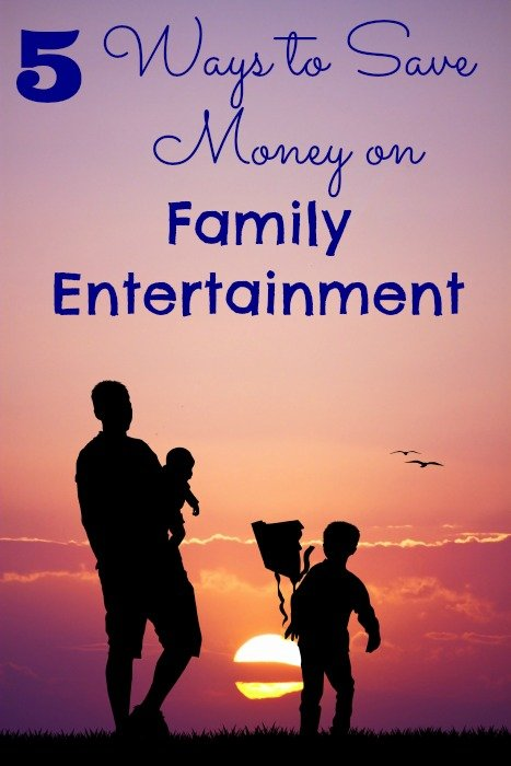 How to Save Money - 5 Ways to Save on Family Entertainment