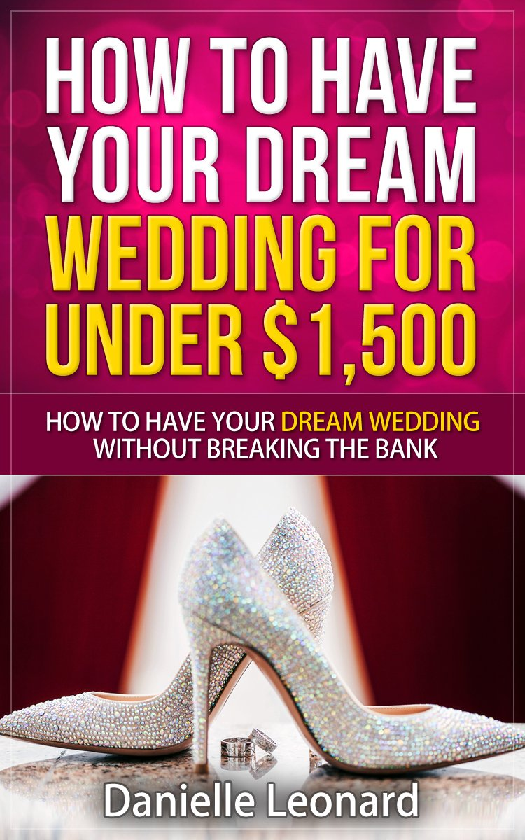How to Have Your Dream Wedding for Under $1,500