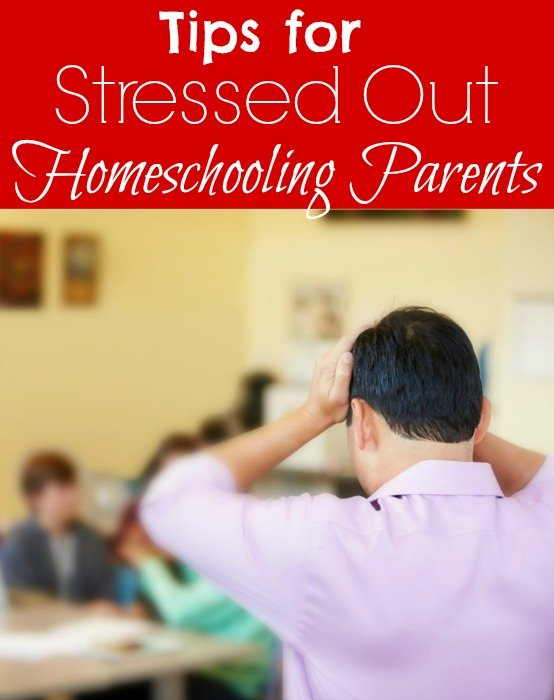 Tips for Stressed Out Homeschooling Parents