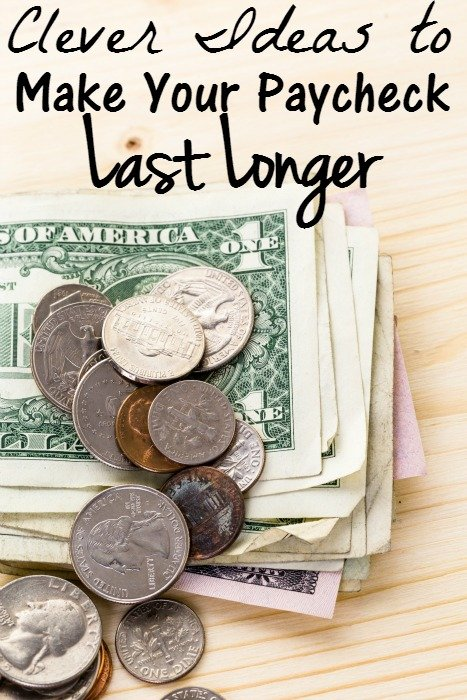 Clever Ideas to Make Your Paycheck Last Longer