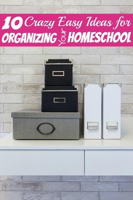 10 Easy Ideas for Organizing Your Homeschool