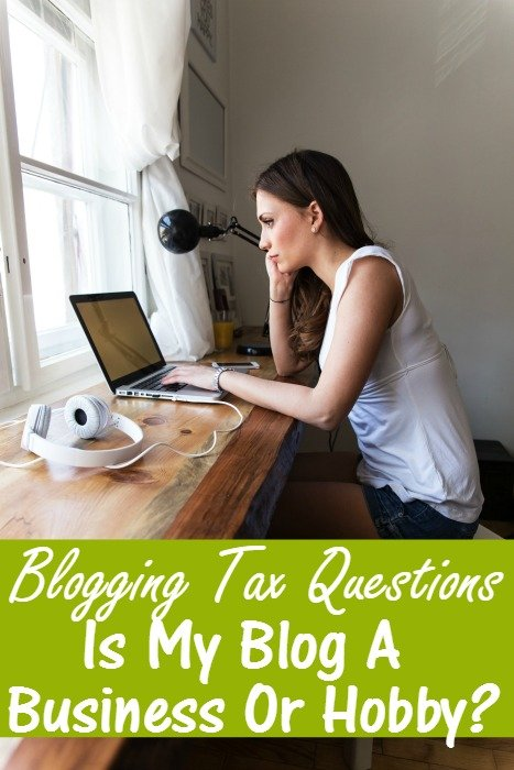 Blogging Tax Questions – Is My Blog A Business Or Hobby?