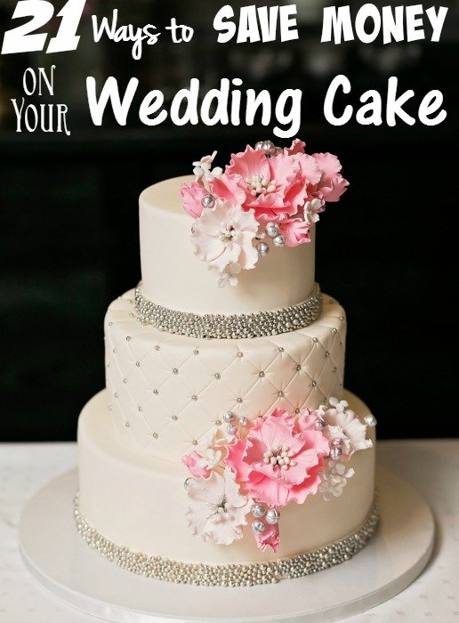 Weddings on a Budget - 21 Ways to Save Money on Your Wedding Cake