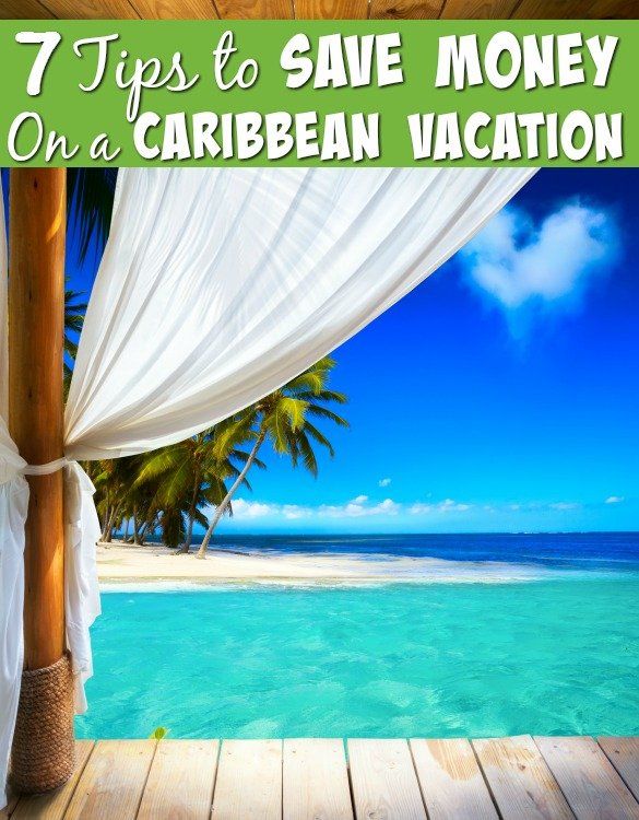 7 Tips to Save you Money On a Caribbean Vacation
